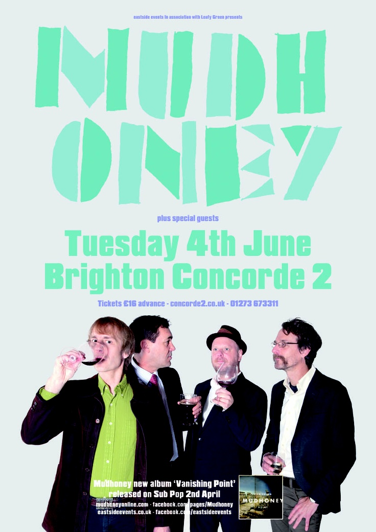 Poster for Mudhoney at Concorde2 on Tuesday 4th June. Get your tickets here: https://www.concorde2.co.uk/bookTickets.php?pageName=Mudhoney=2013-06-04