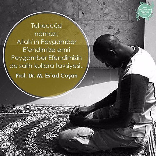 Teheccüd Peygamber (s.a.v) Efendimizin salih kullara tavsiyesi... #MahmudEsadCoşan