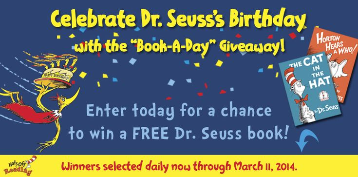 Celebrate Dr. Seuss's 110th birthday! Enter today for a chance to win a FREE Dr. Seuss book. Winners selected daily, now through March 11th!