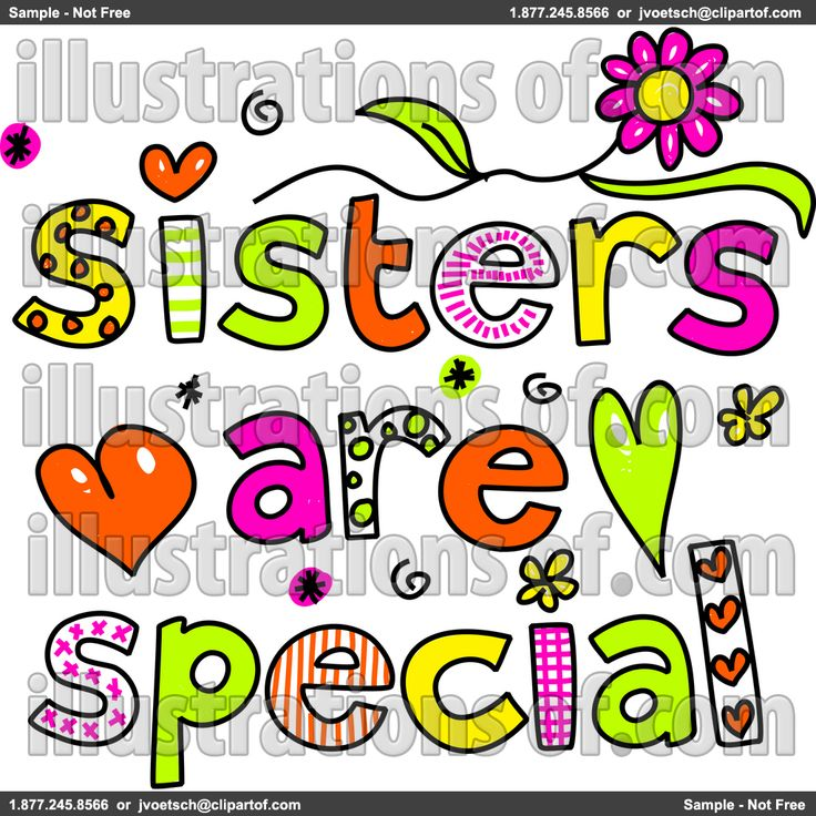 Sisters are best friends given to you by God!  I thank God for my sister. I know she's always praying for me and loves me.