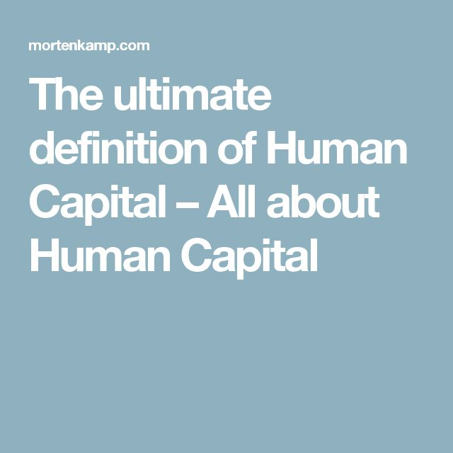 Fresh The ultimate definition of Human Capital u All about Human Capital