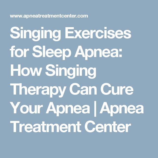 Singing Exercises for Sleep Apnea: How Singing Therapy Can Cure Your Apnea | Apnea Treatment Center