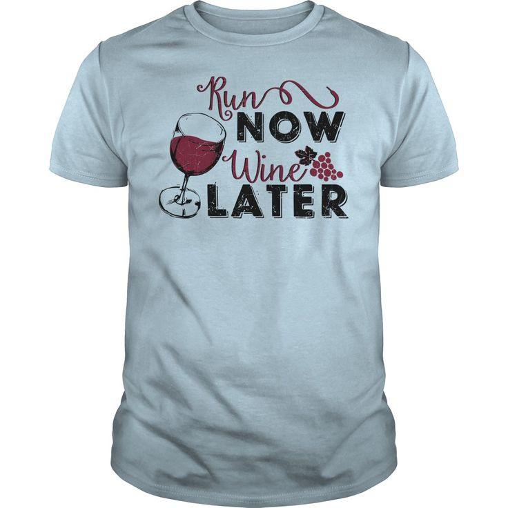 Run Now Wine Later. Funny & Clever Wine Drinking Quotes, Sayings, T-Shirts, Hoodies, Tees, Gifts, Coffee Mugs, Glasses, Women's Clothing. #wine