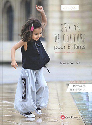 Amazon.fr - Grain de couture pour enfant 2e édition (patrons taille réelle grand format !) - Ivanne Soufflet - Livres