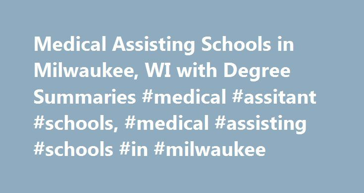 Medical Assisting Schools in Milwaukee, WI with Degree Summaries #medical #assitant #schools, #medical #assisting #schools #in #milwaukee http://nashville.nef2.com/medical-assisting-schools-in-milwaukee-wi-with-degree-summaries-medical-assitant-schools-medical-assisting-schools-in-milwaukee/  # Medical Assisting Schools in Milwaukee, WI with Degree Summaries Source: *NCES College Navigator, **Gateway Technical College, ***Milwaukee Area Technical College, ****Waukesha County Technical…