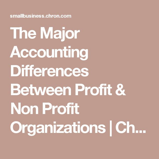 The Major Accounting Differences Between Profit & Non Profit Organizations | Chron.com