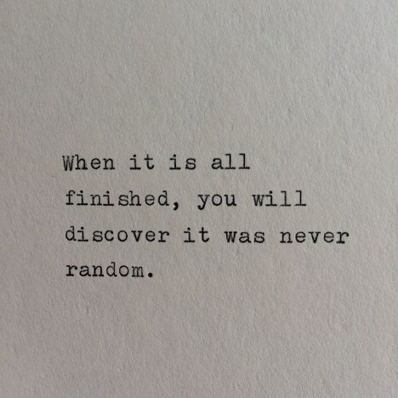 It was never random: Hand Typed Quote On Vinatge Typewriter