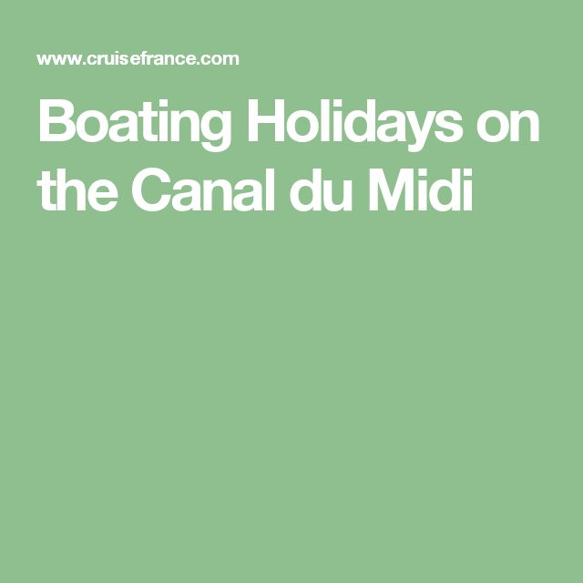 Boating Holidays on the Canal du Midi