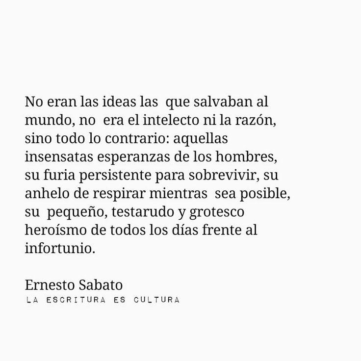 Lo que salvaba al mundo... - Ernesto Sabato