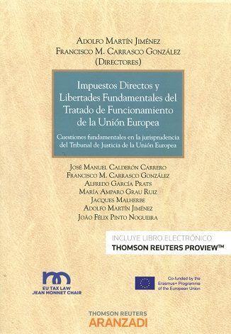 Impuestos directos y libertades del Tratado de Funcionamiento de la Unión Europea : cuestiones fundamentales en la jurisprudencia del Tribunal de Justicia de la Unión Europea.     Thomson Reuters Aranzadi, 2016