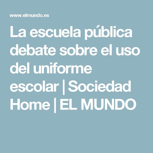 La escuela pública debate sobre el uso del uniforme escolar | Sociedad Home | EL MUNDO