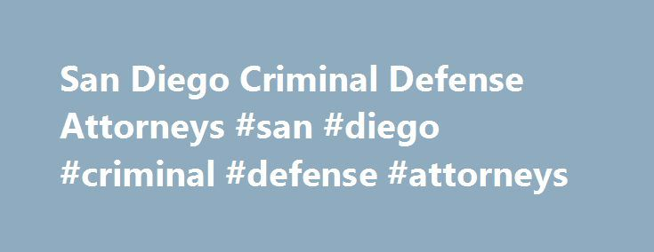 San Diego Criminal Defense Attorneys #san #diego #criminal #defense #attorneys http://loans.remmont.com/san-diego-criminal-defense-attorneys-san-diego-criminal-defense-attorneys/  San Diego Criminal Defense Attorneys The Law Offices of C. Bradley Patton offers top-notch criminal defense representation by one of San Diego s finest attorneys. Brad Patton offers a level of expertise, service and dedication that is second to none. The San Diego criminal defense attorneys at The Law Offices of C…
