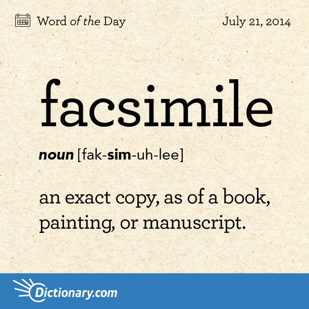 Facsimile Definition, An Exact Copy, As Of A Book, Painting, Or Manuscript.