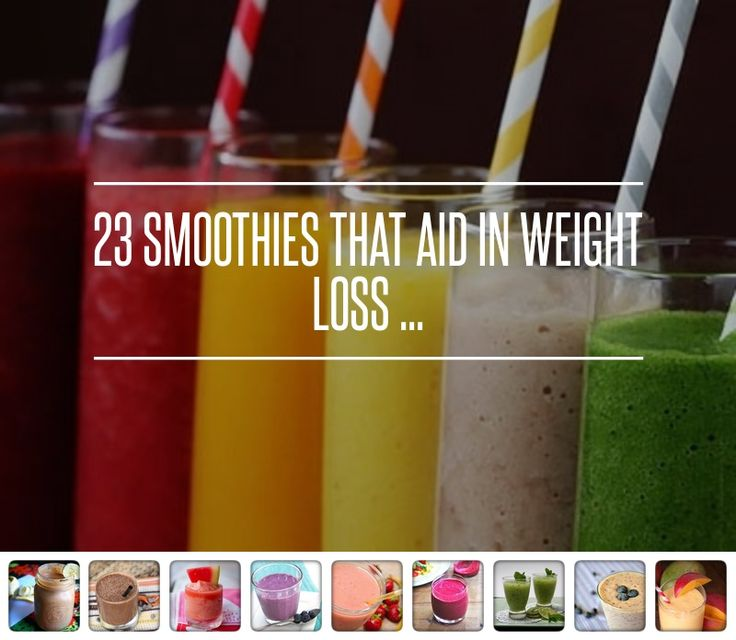 23 Smoothies That Aid Weight Loss. For smoothie makers/juicers check out www.juicers4goodhealth.com #smoothies #Weightloss