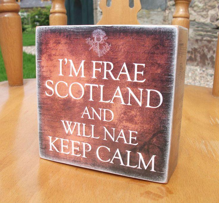 Scotland, Scottish, keep calm, funny plaque, nae, frae, HANDMADE wooden block