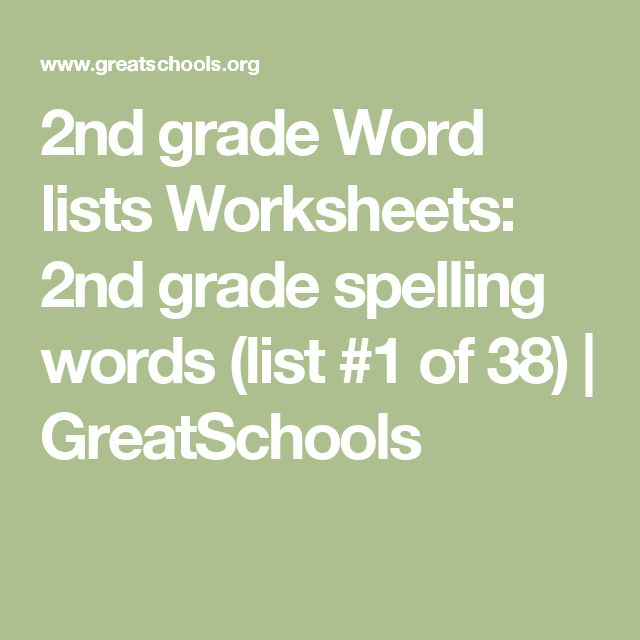 2nd grade Word lists Worksheets: 2nd grade spelling words (list #1 of 38) | GreatSchools