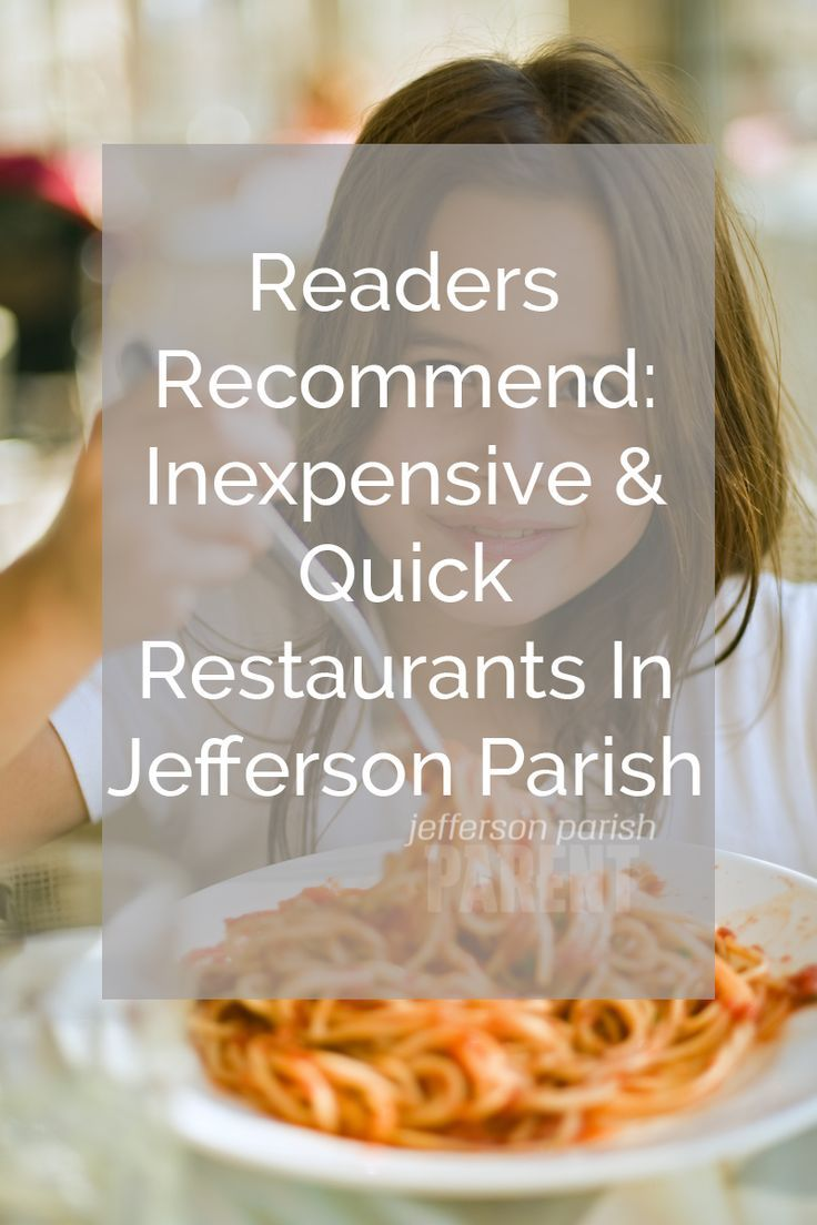 Inexpensive and Quick Restaurants  in Jefferson Parish recommended by the readers of Jefferson Parish Parent