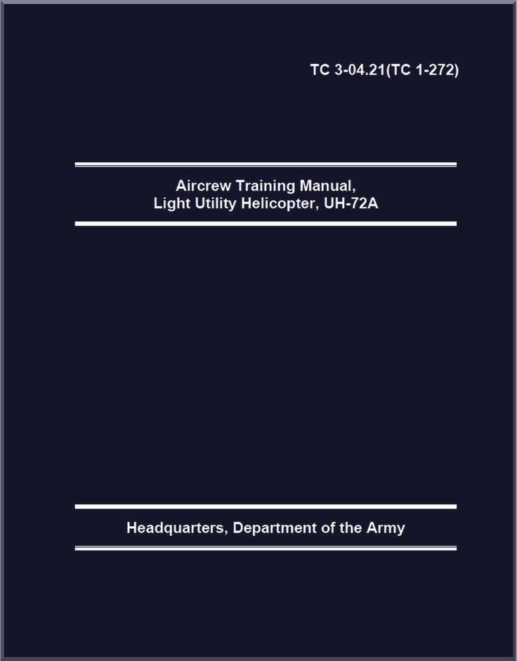 Eurocopter UH-72A Light Utility Helicopter Aircrew Training Manual - TC 3-04.21 ( TC 1-272 ) - Aircraft Reports - Aircraft Manuals - Aircraft Helicopter Engines Propellers Blueprints Publications