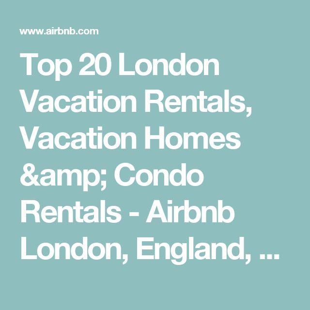 Top 20 London Vacation Rentals, Vacation Homes & Condo Rentals - Airbnb London, England, United Kingdom