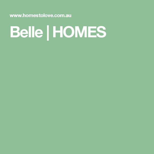 Belle | HOMES