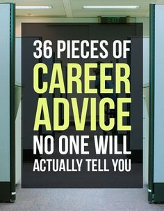 36 Pieces Of Career Advice No One Will Actually Tell You Career, Career Advice, Career Tips #career