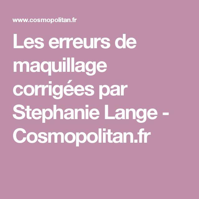 Les erreurs de maquillage corrigées par Stephanie Lange - Cosmopolitan.fr