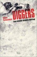 Gaea Schoeters. Diggers : een kleine Groote Oorlog  Een student archeologie aanvaardt na het intrekken van zijn studiebeurs de opdracht een akker in Vlaanderen te ontdoen van munitie uit de Eerste Wereldoorlog.