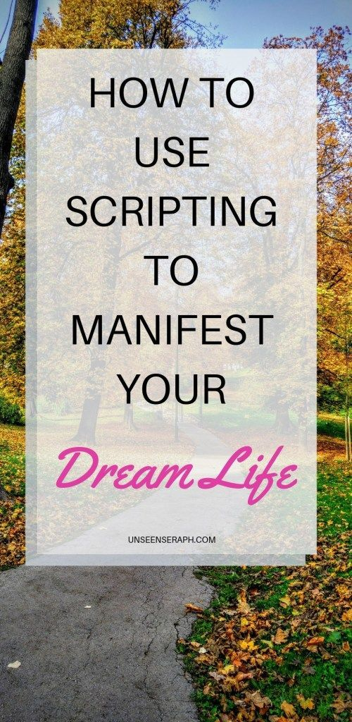 How To Use Scripting To Manifest Your Dream Life