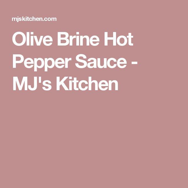 Olive Brine Hot Pepper Sauce - MJ's Kitchen