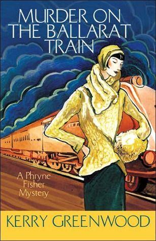 Murder on the Ballarat Train (Phryne Fisher) by Kerry Greenwood | GR: 36/72