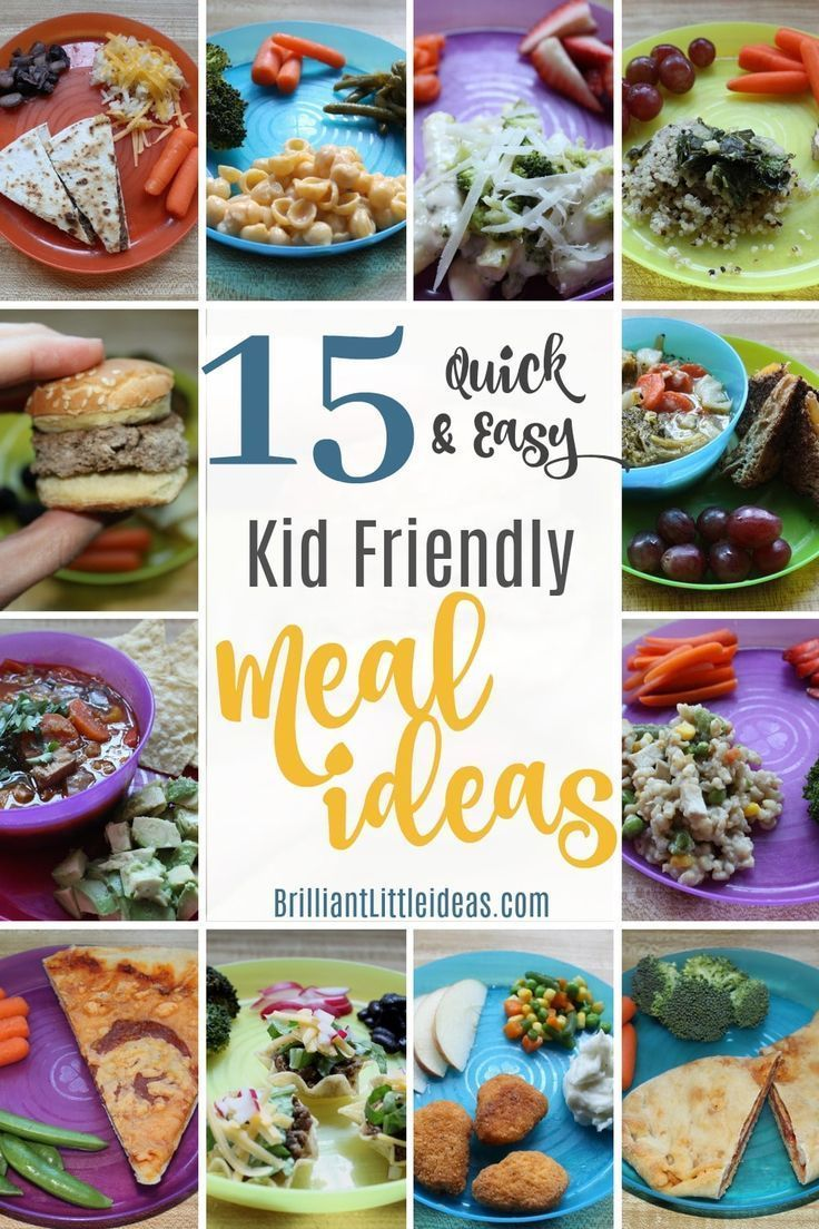 15 Quick Easy Kid Friendly Meal Ideas Kids Meals Kid Friendly