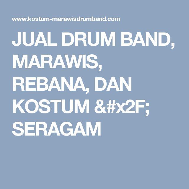 JUAL DRUM BAND, MARAWIS, REBANA, DAN KOSTUM / SERAGAM
