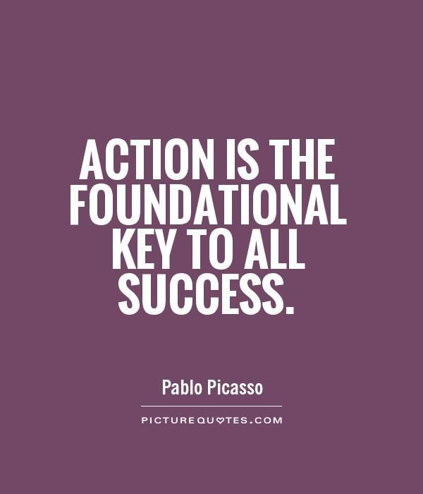 Action is the foundational key to all success essay
