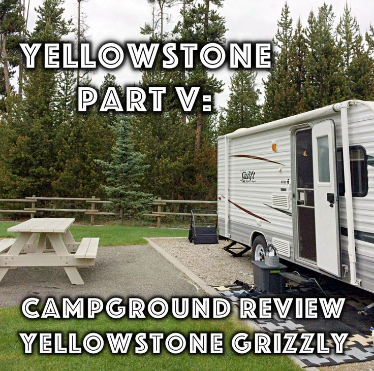 Best 25 Yellowstone Campgrounds Ideas On Pinterest