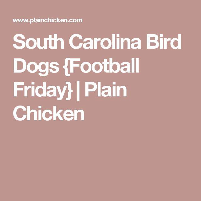 South Carolina Bird Dogs {Football Friday} | Plain Chicken