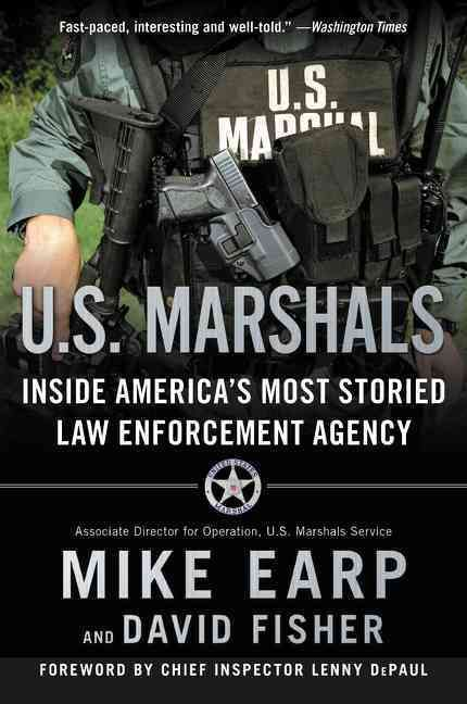 U.S. Marshals: The Greatest Cases of America's Most Effective Law Enforcement Agency