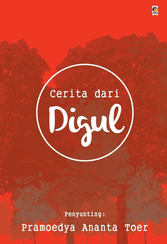 Cerita Dari Digul by Pramoedya Ananta Toer. Published on 5 October 2015.