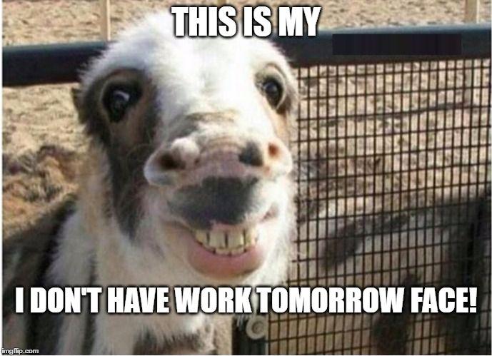 Pin By Sarah Eldakak On Day Off Day Off Meme Funny Work Tomorrow