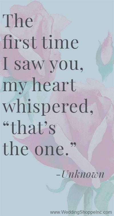 """La primera vez que te ví mi corazón me susurró, """"ese es"""" - citas de amor"""