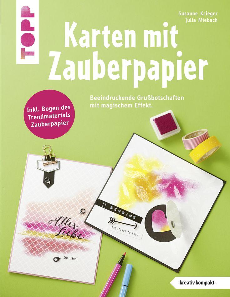 Karten mit Zauberpapier von Susanne Krieger https://www.topp-kreativ.de/karten-mit-zauberpapier-kreativ.kompakt-4346?c=1733 #frechverlag #topp #diy #karten