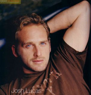 Josh Lucas: Is it just me or could he play Paul Newman in a Movie about Paul's life? They could be twins!!