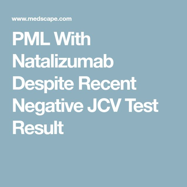 PML With Natalizumab Despite Recent Negative JCV Test Result