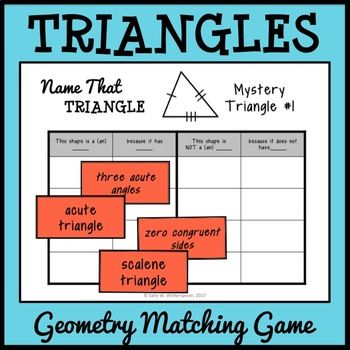Name that Triangle!  Mystery Shape game that has students match the name of the triangle with the geometric property.  Includes 10 versions!