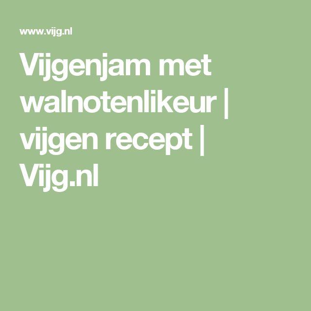 Vijgenjam met walnotenlikeur   vijgen recept   Vijg.nl