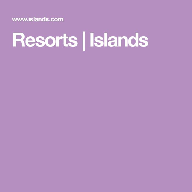 Resorts | Islands