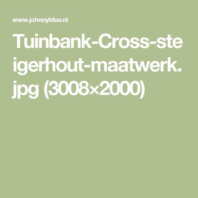 Tuinbank-Cross-steigerhout-maatwerk.jpg (3008×2000)
