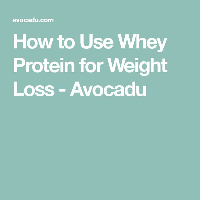 How to Use Whey Protein for Weight Loss - Avocadu