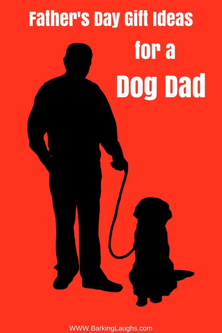 2020 Gift Ideas For Father S Day Dog Dad Gifts Dog Mom Gifts Man And Dog