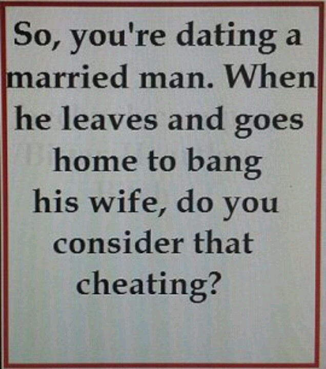 why would a married man cheat on his wife