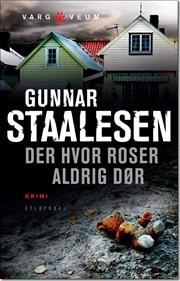Der hvor roser aldrig dør af Gunnar Staalesen, ISBN 9788702121155